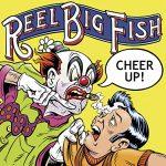 Reel Big Fish / Cheer Up