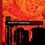 Motion City Soundtrack / I Am The Movie