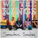 We The Kings / Somewhere Somehow