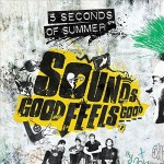 5 Seconds Of Summer / Sounds Good Feels Good
