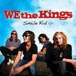 We The Kings / Smile Kid