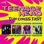 TEENAGE HEAD / Fun Comes Fast