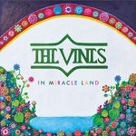 The Vines / In Miracle Land