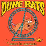 Dune Rats / Hurry Up And Wait