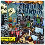Slightly Stoopid / Meanwhile… Back In The Lab
