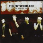 The Futureheads / This Is Not the World