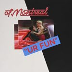 Of Montreal / Ur Fun