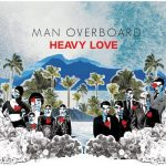 Man Overboard / Heavy Love