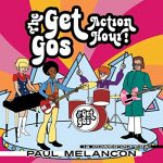 Paul Melancon / The Get Gos Action Hour!