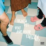 Peach Pit / You And Your Friends